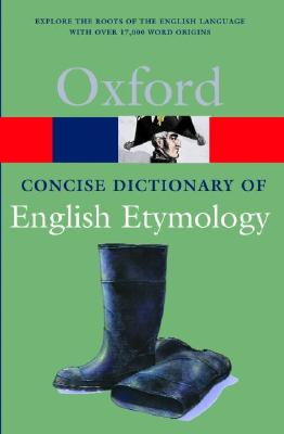 The Concise Oxford Dictionary of English Etymology By Hoad, T. F. (EDT)