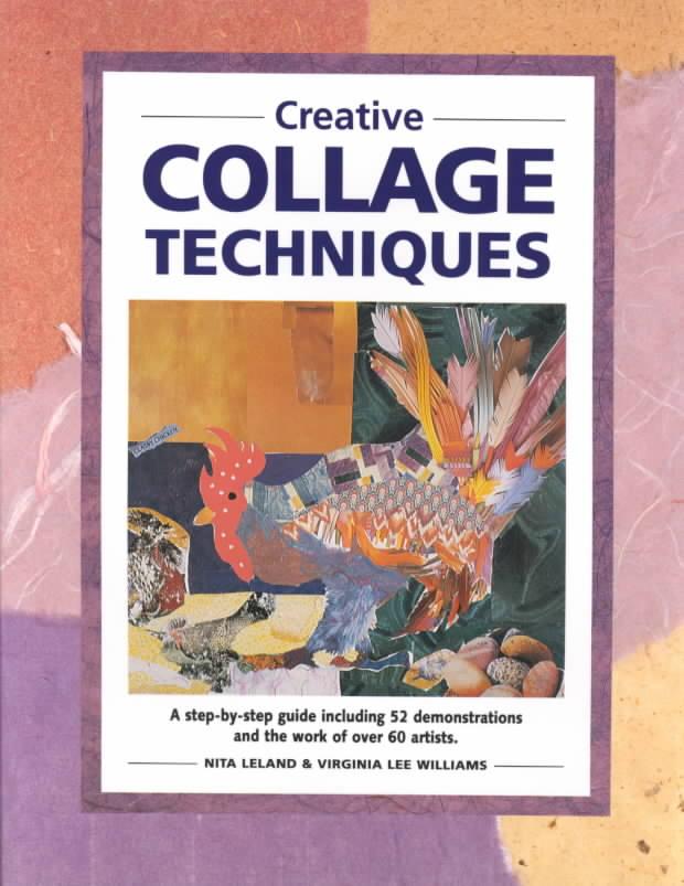 Creative Collage Techniques By Leland, Nita/ Williams, Virginia Lee